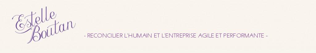 Estelle Boutan Coach - Réconcilier l'humain et l'entreprise agile et performante